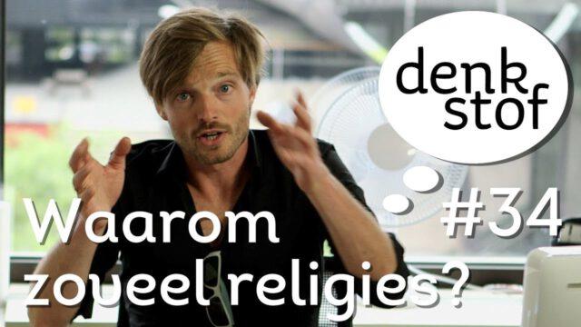 Waarom zoveel religies? – Denkstof seizoen 3 aflevering 4