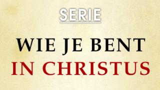 Wie je bent in Christus – 39. In Christus ben je helemaal compleet