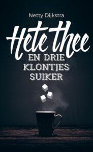 Boekrecensie: Hete thee en drie klontjes suiker (Netty Dijkstra)