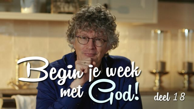 Begin je week met God! – 'Bemoediging en Troost'