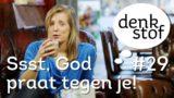 Denkstof #29 – Pinksteren: Ssst, God praat tegen je!